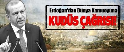 Erdoğan'dan Dünya Kamuoyuna Kudüs Çağrısı!