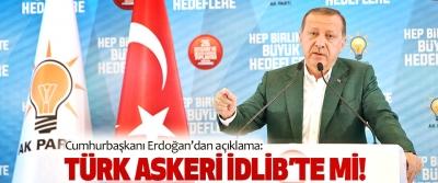 Erdoğan'dan İdlib'te Türk Askeri Açıklaması