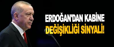 Erdoğan'dan Kabine Değişikliği Sinyali!
