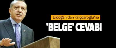 Erdoğan'dan Kılıçdaroğlu'na 'belge' cevabı