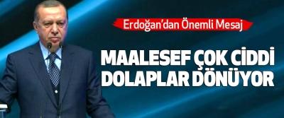 Erdoğan'dan Önemli Mesaj; Maalesef Çok Ciddi Dolaplar Dönüyor