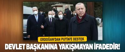 Erdoğan'dan Putin'e Destek