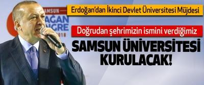 Erdoğan'dan Samsun'a İkinci Devlet Üniversitesi Müjdesi