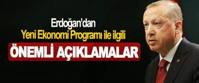 Erdoğan'dan Yeni Ekonomi Programı ile ilgili Önemli Açıklamalar