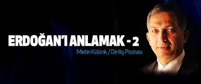 Erdoğan'ı anlamak-2