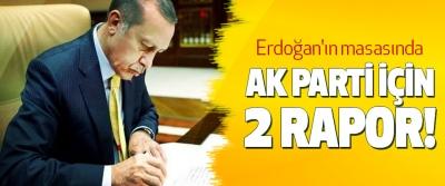 Erdoğan'ın masasında Ak Parti İçin 2 Rapor!