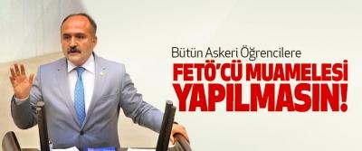 Erhan Usta: Bütün Askeri öğrencilere Fetö'cü muamelesi yapılmasın!