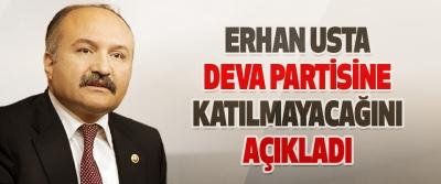 Erhan Usta Deva Partisine Katılmayacağını Açıkladı
