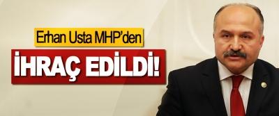 Erhan Usta MHP'den ihraç edildi!
