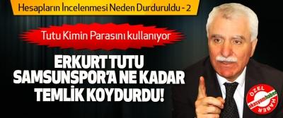 Erkurt tutu Samsunspor'a ne kadar temlik koydurdu!