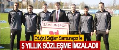 Ertuğrul Sağlam Samsunspor İle 5 Yıllık Sözleşme İmzaladı!