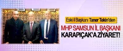 Eski il Başkanı Taner Tekin'den MHP Samsun İl Başkanı Karapıçak'a Ziyaret!