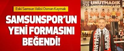 Eski Samsun Valisi Osman Kaymak Samsunspor'un Yeni Formasını Beğendi!