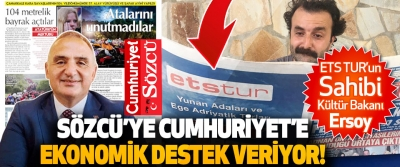 ETS TUR'un Sahibi Kültür Bakanı Ersoy Sözcü'ye Cumhuriyet'e Ekonomik Destek Veriyor!