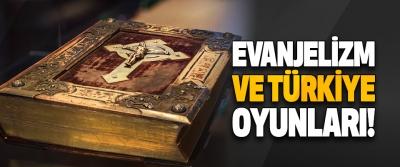 Evanjelizm ve Türkiye Oyunları!