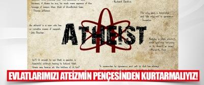Evlatlarımızı Ateizmin Pençesinden Kurtarmalıyız!