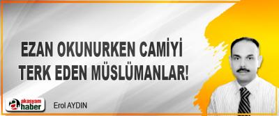 Ezan Okunurken Camiyi Terk Eden Müslümanlar!