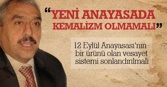 Yeni Anayasada Kemalizm Olmamalı