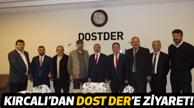 Kırcalı'dan Dost Der'e Ziyaret!
