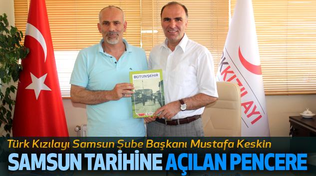 Mustafa Keskin: Samsun Tarihine Açılan Pencere