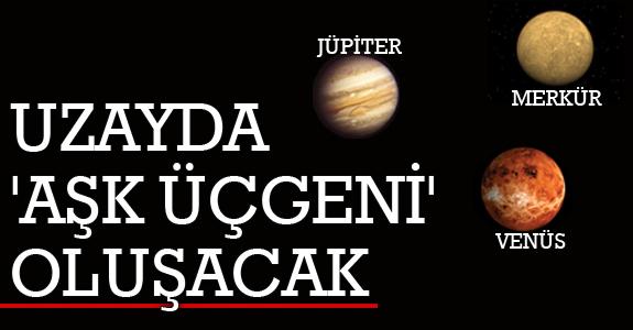 UZAYDA 'AŞK ÜÇGENİ' OLUŞACAK