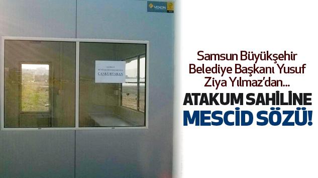 Yılmaz'dan Atakum sahiline mescid sözü!