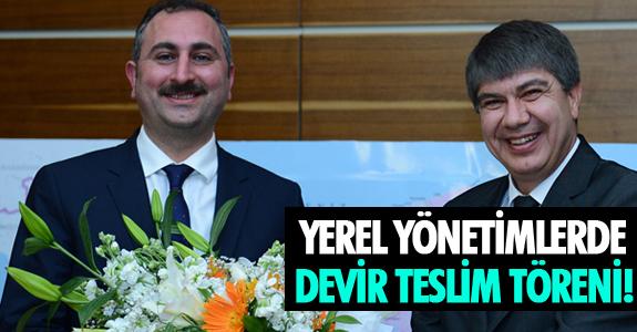 YEREL YÖNETİMLERDE DEVİR TESLİM TÖRENİ!