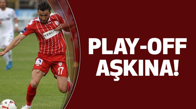Samsunspor Play-Off Aşkına!