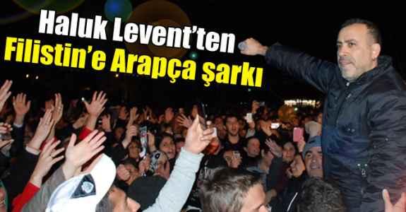 HALUK LEVENT'DEN FİLİSTİN'E ARAPÇA ŞARKI