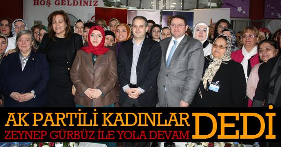 AK Partili Kadınlar, Zeynep Gürbüz ile yola devam dedi