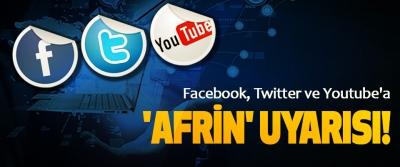 Facebook, Twitter ve Youtube'a 'Afrin' Uyarısı!
