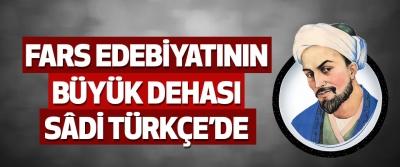 Fars Edebiyatının Büyük Dehası Sâdi Türkçe'de