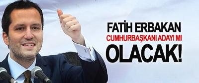 Fatih Erbakan Cumhurbaşkanı Adayı mı Olacak!