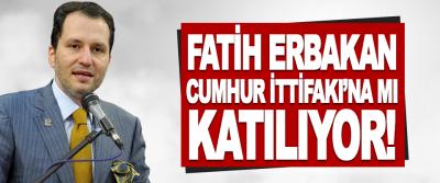 Fatih Erbakan Cumhur İttifakı'na mı Katılıyor!