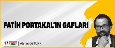 Fatih Portakal'ın Gafları: