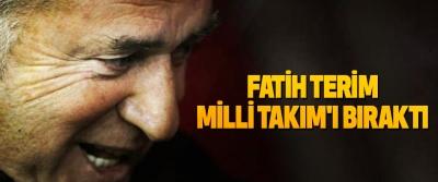 Fatih Terim Milli Takım'ı Bıraktı
