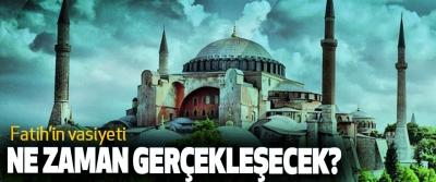 Fatih'in vasiyeti ne zaman gerçekleşecek?