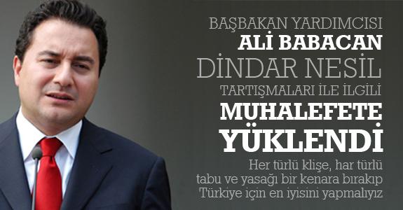 Ali Babacan, dindar nesil tartışmaları dolayısıyla muhalefete yüklendi