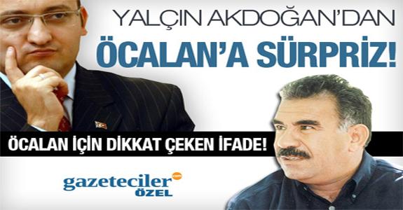 Yalçın Akdoğan'dan Abdullah Öcalan'a SOYTARI