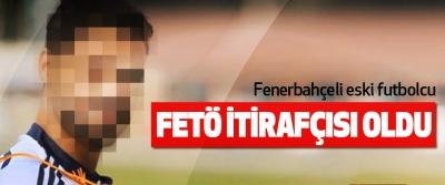 Fenerbahçeli eski futbolcu Fetö İtirafçısı Oldu