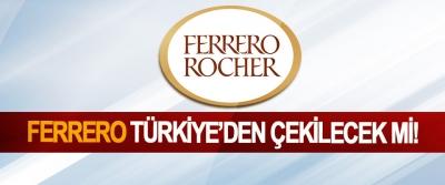 Ferrero Türkiye'den Çekilecek mi!