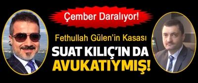 Fethullah Gülen'in Kasası Suat Kılıç'ın Da Avukatıymış!
