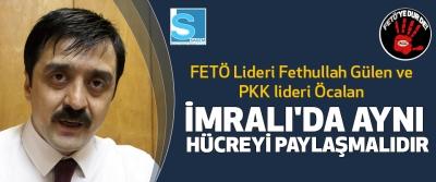 FETÖ Lideri Fethullah Gülen ve PKK lideri Öcalan İmralı'da Aynı Hücreyi Paylaşmalıdır