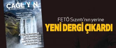FETÖ Sızıntı'nın yerine yeni dergi çıkardı
