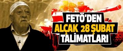 Fetö'den Alçak 28 Şubat Talimatları