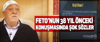 Fetö'nün 38 Yıl Önceki Konuşmasında Şok Sözler