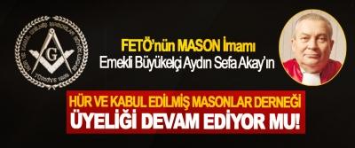 FETÖ'nün MASON İmamı Emekli Büyükelçi Aydın Sefa Akay'ın Hür ve kabul edilmiş Masonlar Derneği üyeliği devam ediyor mu!