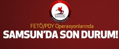 Fetö/pdy operasyonlarında samsun'da son durum!