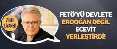 Fetö'yü Devlete Erdoğan Değil Ecevit Yerleştirdi!