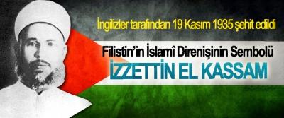 Filistin'in İslamî Direnişinin Sembolü İzzettin El Kassam İngilizler tarafından 19 Kasım 1935 şehit edildi